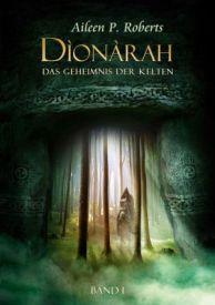 Dìonàrah - Das Geheimnis der Kelten Band I